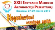 Już jutro rozpocznie się Spotkanie Młodych Archidiecezji Przemyskiej w Brzozowie (PROGRAM)