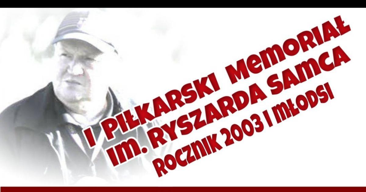 I Piłkarski Memoriał im. Ryszarda Samca