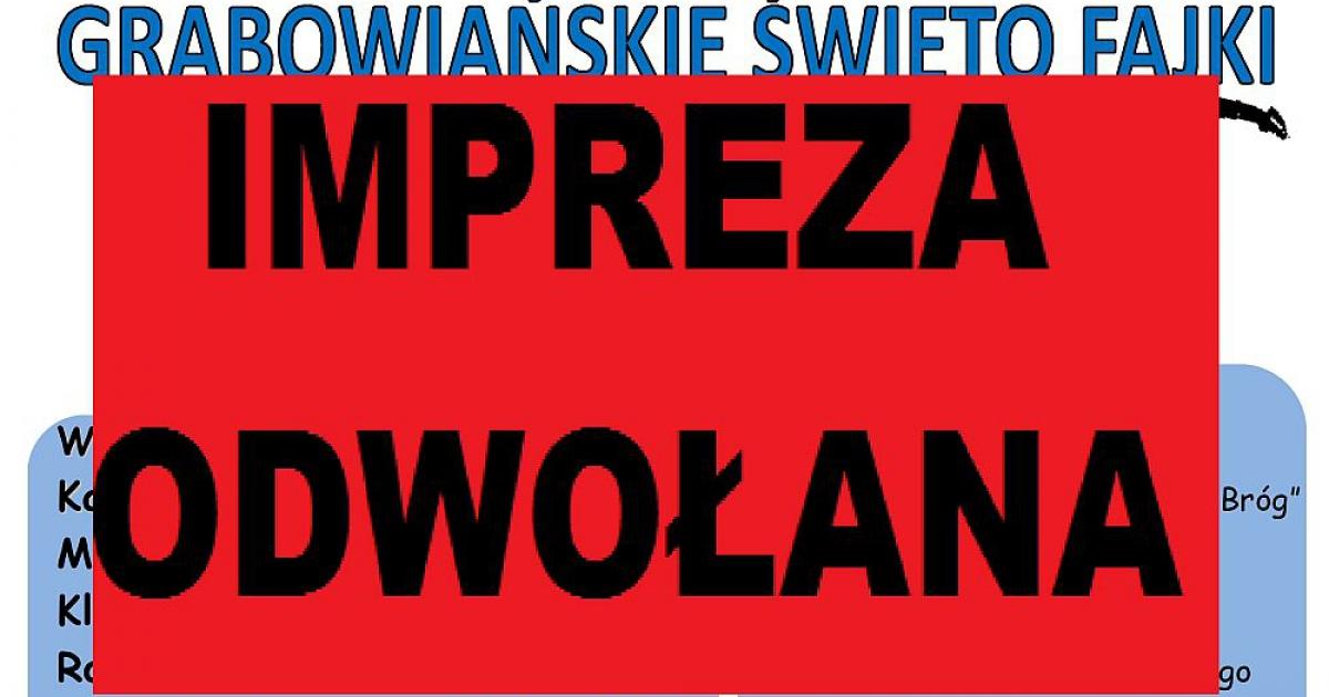 """IMPREZA ODWOŁANA! """"Grabowiańskie Święto Fajki"""""""