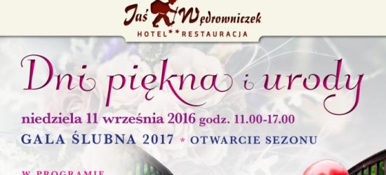 """""""Jaś Wędrowniczek"""" zaprasza na dni piękna i urody. Otwarcie sezonu gali ślubnej"""