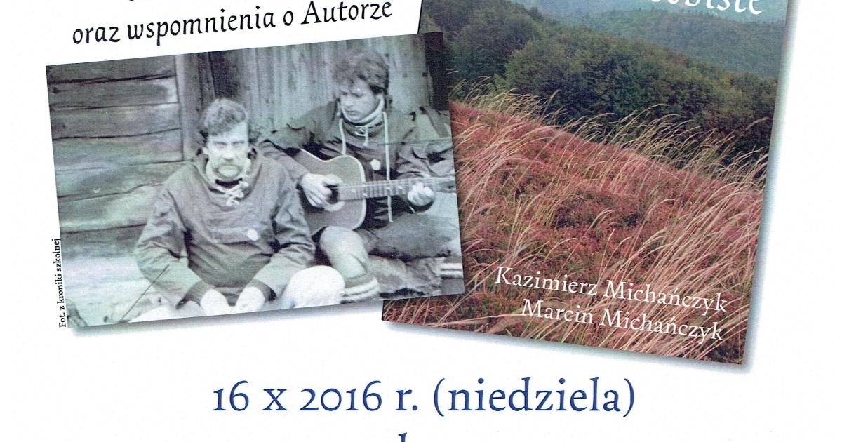 """""""Pejzaże osobiste"""" premiera książki i spotkanie wspomnieniowe o Kazimierzu Michańczyku"""