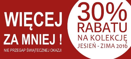 Nie przegap świątecznej okazji w BUCIK24! 30% rabatu na kolekcję jesień zima 2016! Nowy wystrój sklepu w Brzozowie