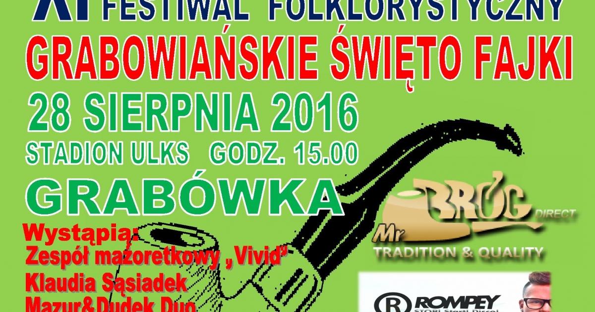 """NASZ PATRONAT: XI Międzynarodowy Festiwal Folklorystyczny """"Grabowiańskie Święto Fajki"""""""