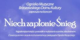 """Koncert """"Niech zapłonie Śnieg"""" w Brzozowskim Domu Kultury"""
