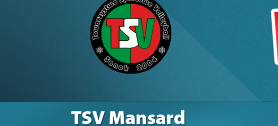 TRANSMISJA VIDEO NA ŻYWO: TSV Mansard TransGaz-Travel Sanok – ASPS Avia Świdnik. Na mecz wstęp bezpłatny!