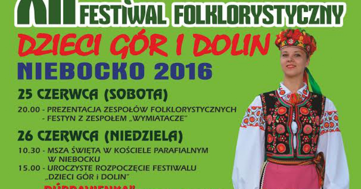"""NASZ PATRONAT: XII Międzynarodowy Festiwal Folklorystyczny """"Dzieci Gór i Dolin"""" Niebocko 2016"""